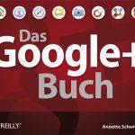 Das Google+ Buch –  ein handlicher Ratgeber mit vielen Extras